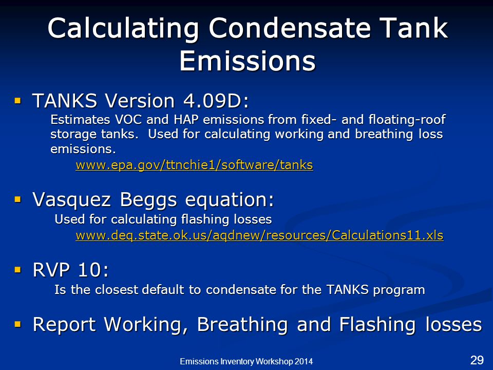 Calculating Condensate Tank Emissions  TANKS Version 4.09D: Estimates VOC and HAP emissions from fixed- and floating-roof storage tanks.