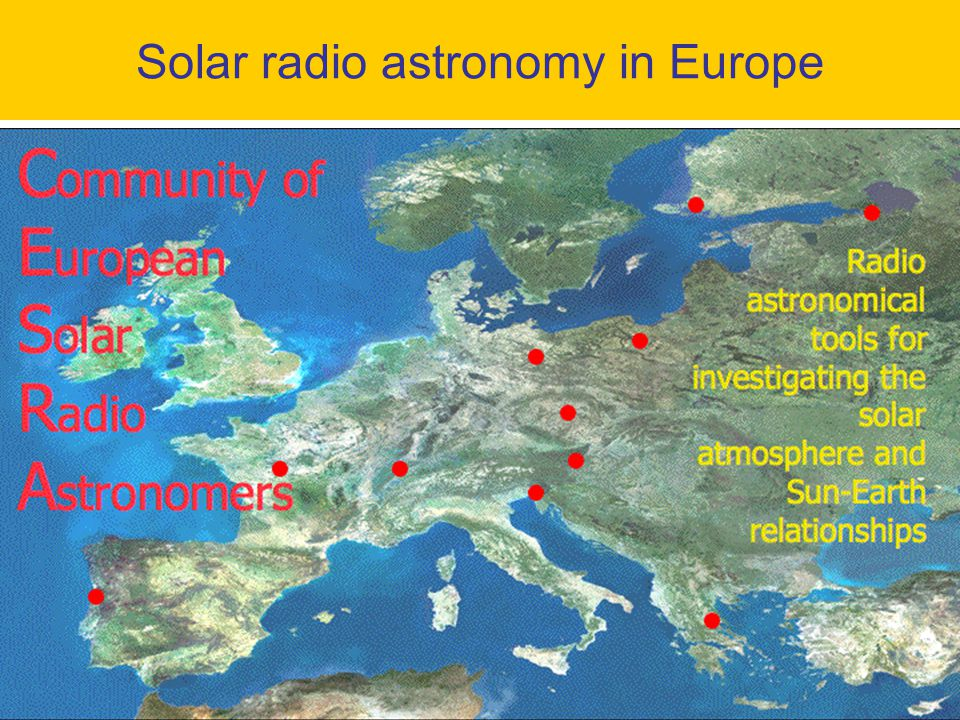 Accessible from ground:  1 mm–30 m (  300 GHz-10 MHz) Solar radio instrumentation 2 types of observations :  Spectroscopy of the whole Sun (bursts)  Aperture synthesis imaging