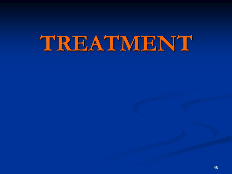 46 TREATMENT