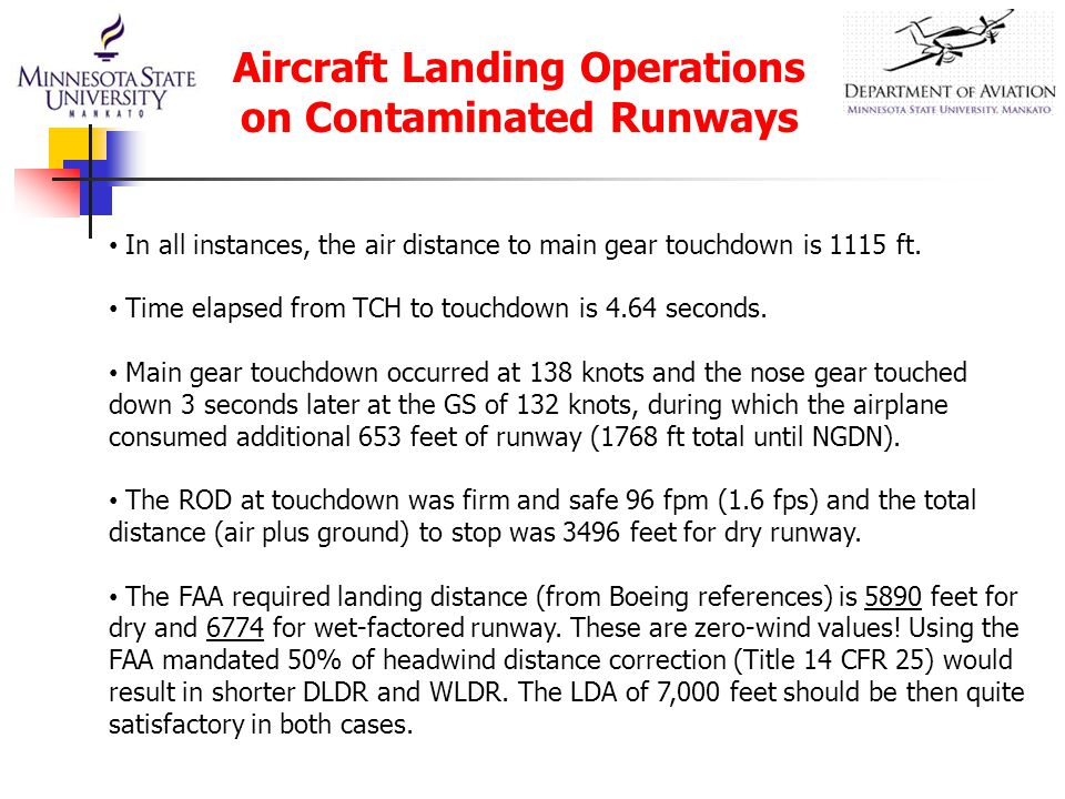 Aircraft Landing Operations on Contaminated Runways In all instances, the air distance to main gear touchdown is 1115 ft.