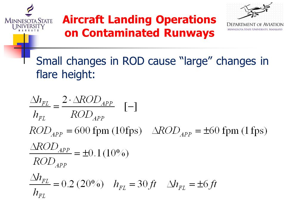 """Aircraft Landing Operations on Contaminated Runways Small changes in ROD cause """"large"""" changes in flare height:"""