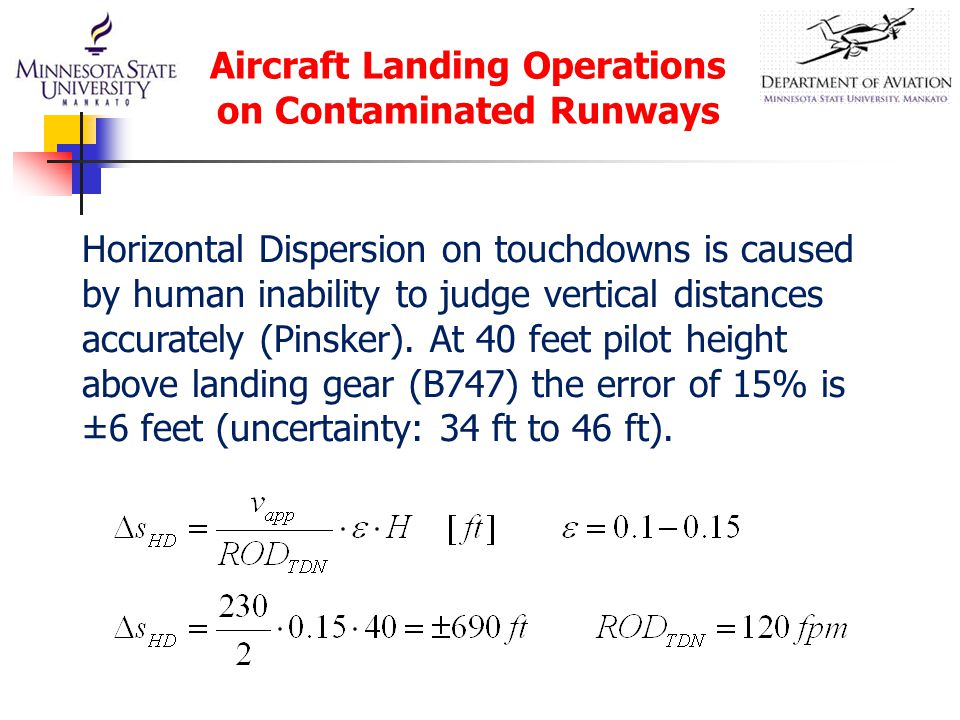 Aircraft Landing Operations on Contaminated Runways Horizontal Dispersion on touchdowns is caused by human inability to judge vertical distances accur
