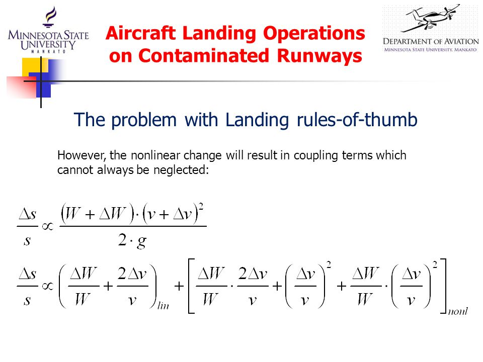 Aircraft Landing Operations on Contaminated Runways However, the nonlinear change will result in coupling terms which cannot always be neglected: The