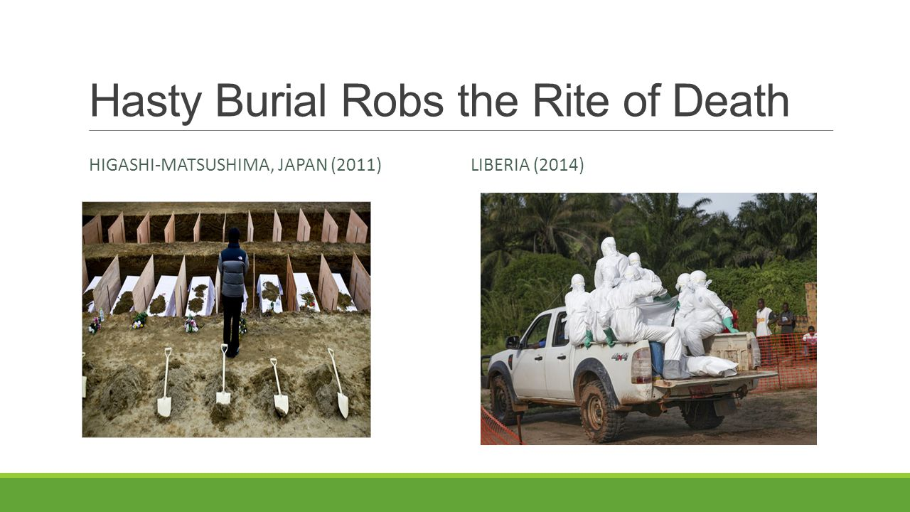 Hasty Burial Robs the Rite of Death HIGASHI-MATSUSHIMA, JAPAN (2011)LIBERIA (2014)
