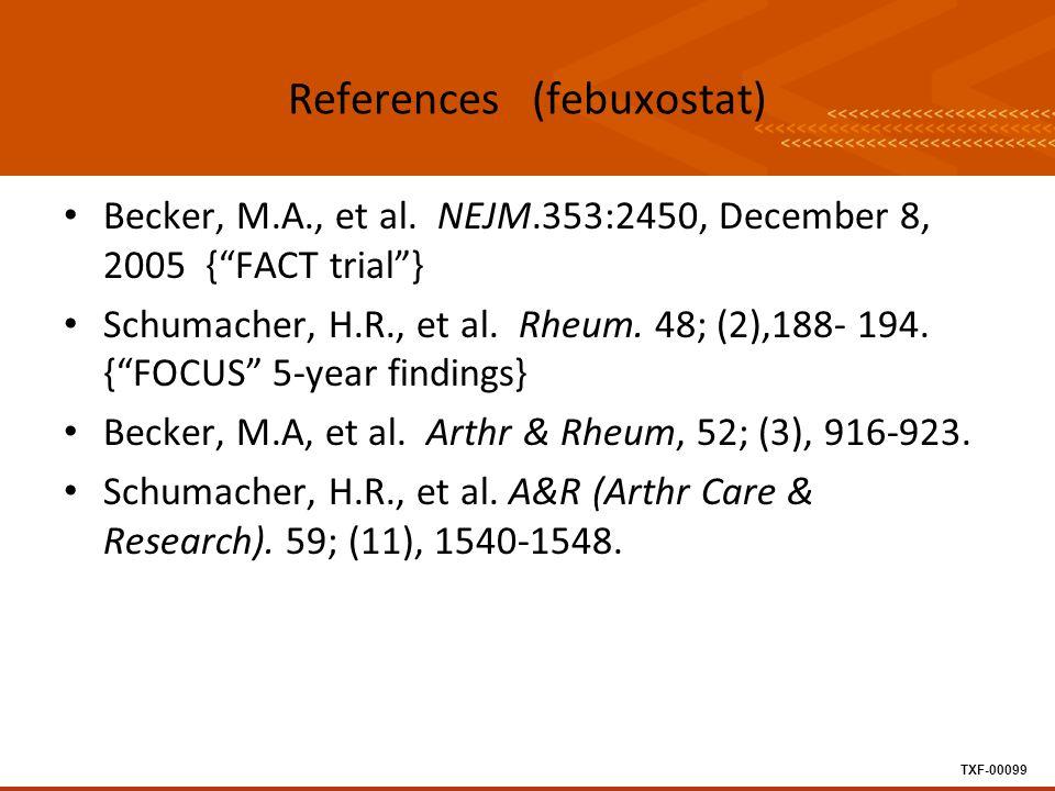 TXF-00099 References (febuxostat) Becker, M.A., et al.
