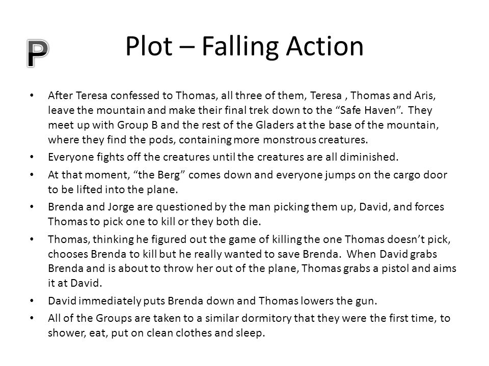 Plot – Falling Action After Teresa confessed to Thomas, all three of them, Teresa, Thomas and Aris, leave the mountain and make their final trek down