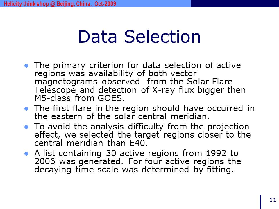 www.***.com 11 Data Selection The primary criterion for data selection of active regions was availability of both vector magnetograms observed from th
