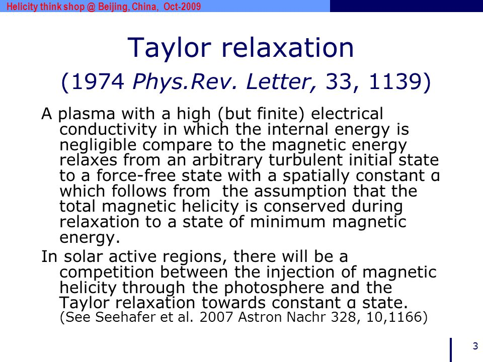 www.***.com 3 Taylor relaxation (1974 Phys.Rev. Letter, 33, 1139) A plasma with a high (but finite) electrical conductivity in which the internal ener