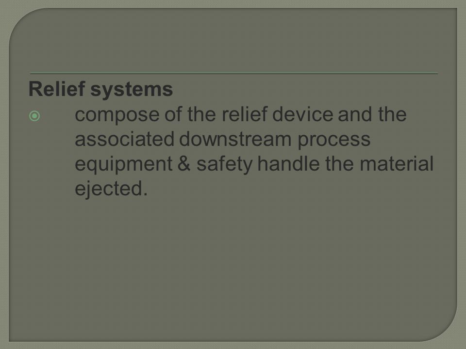  Guidelines for specifying relief positions: 1.All vessels – reactors, storage tanks, towers and drums.
