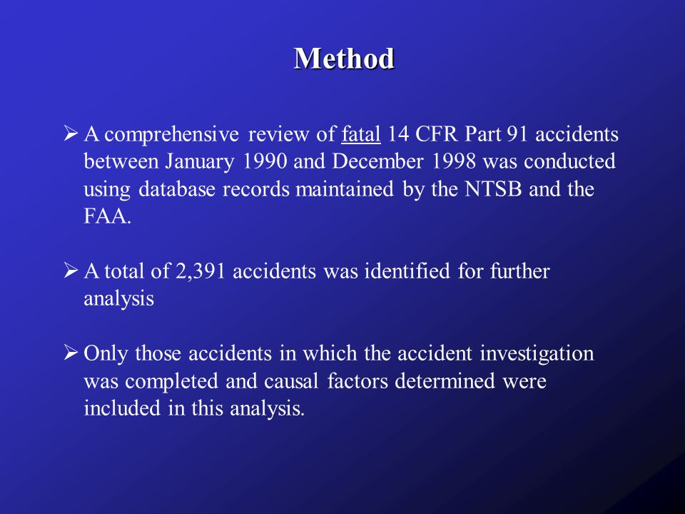  The 5,893 causal factors associated with these 2,391 accidents were independently coded by five general aviation pilots  This HFACS coding focused solely on the causal factors identified by the NTSB during the original accident investigation.
