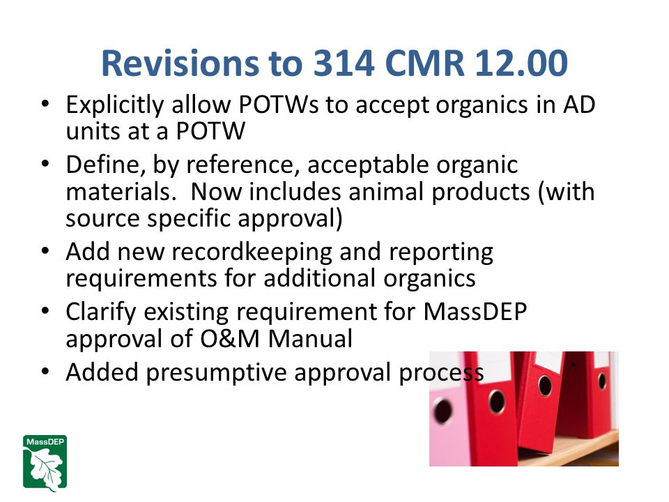 Revisions to 314 CMR 12.00 Explicitly allow POTWs to accept organics in AD units at a POTW Define, by reference, acceptable organic materials.
