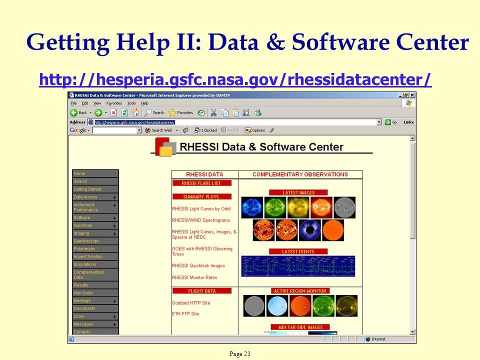 Page 23 http://hesperia.gsfc.nasa.gov/rhessidatacenter/ Getting Help II: Data & Software Center