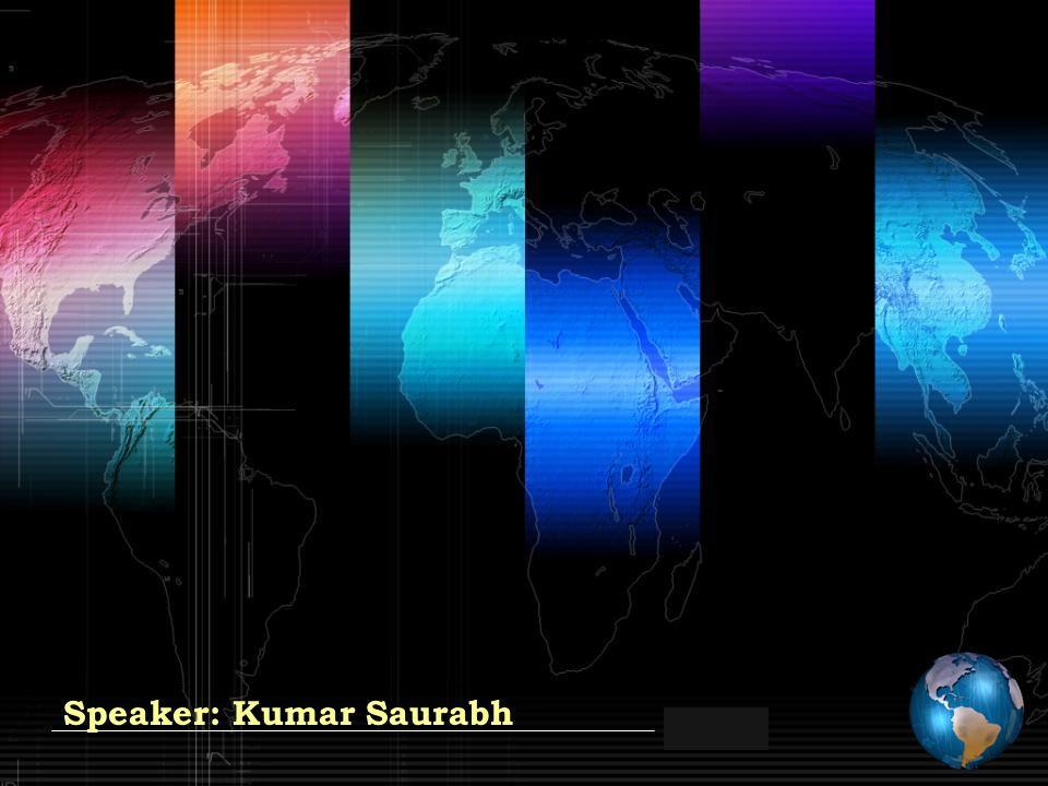 Speaker: Kumar Saurabh
