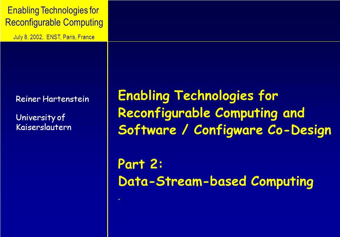 © 2002, reiner@hartenstein.de http://kressarray.de University of Kaiserslautern 32 -> Design Space Exploration Exploration: –Design Space Explorer (DSEs) –Platform Space Explorers (PSEs) –Compiler / PSE symbiosis –Parallel computing vs.