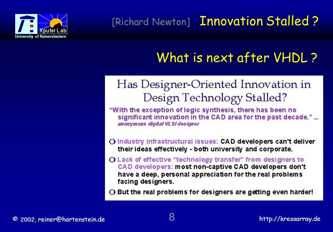 © 2002, reiner@hartenstein.de http://kressarray.de University of Kaiserslautern 39 Machine Paradigms