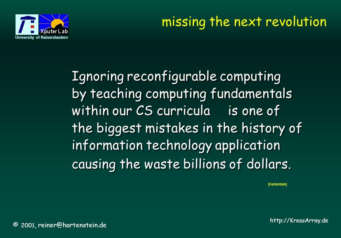© 2002, reiner@hartenstein.de http://kressarray.de University of Kaiserslautern 70 Processor Memory Performance Gap