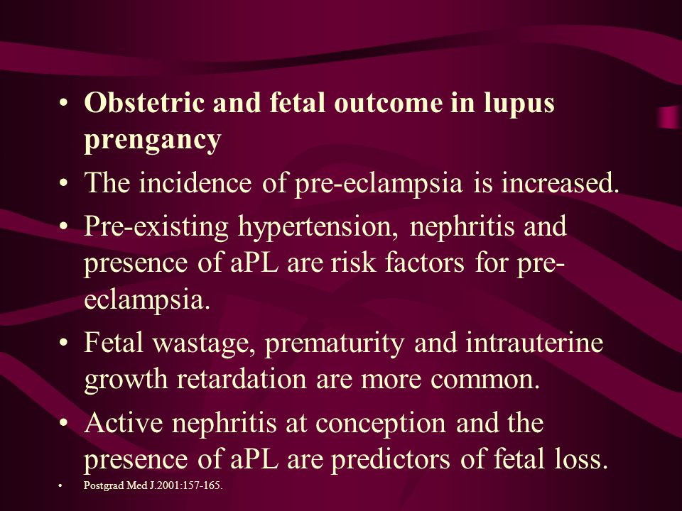 Obstetric and fetal outcome in lupus prengancy The incidence of pre-eclampsia is increased.