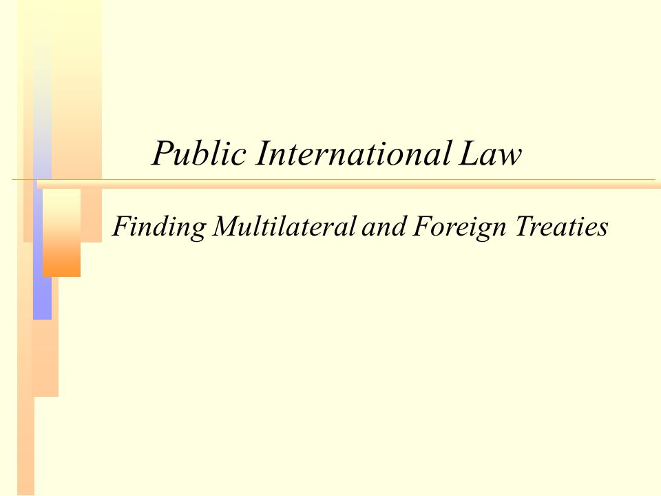 Public International Law Finding Multilateral and Foreign Treaties