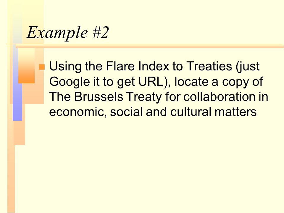 Example #2 n Using the Flare Index to Treaties (just Google it to get URL), locate a copy of The Brussels Treaty for collaboration in economic, social and cultural matters