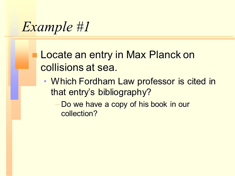 Example #1 n Locate an entry in Max Planck on collisions at sea.