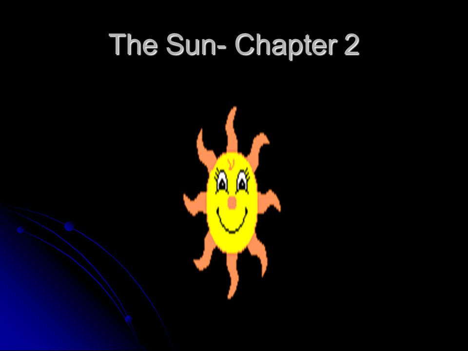 The Sun- Chapter 2