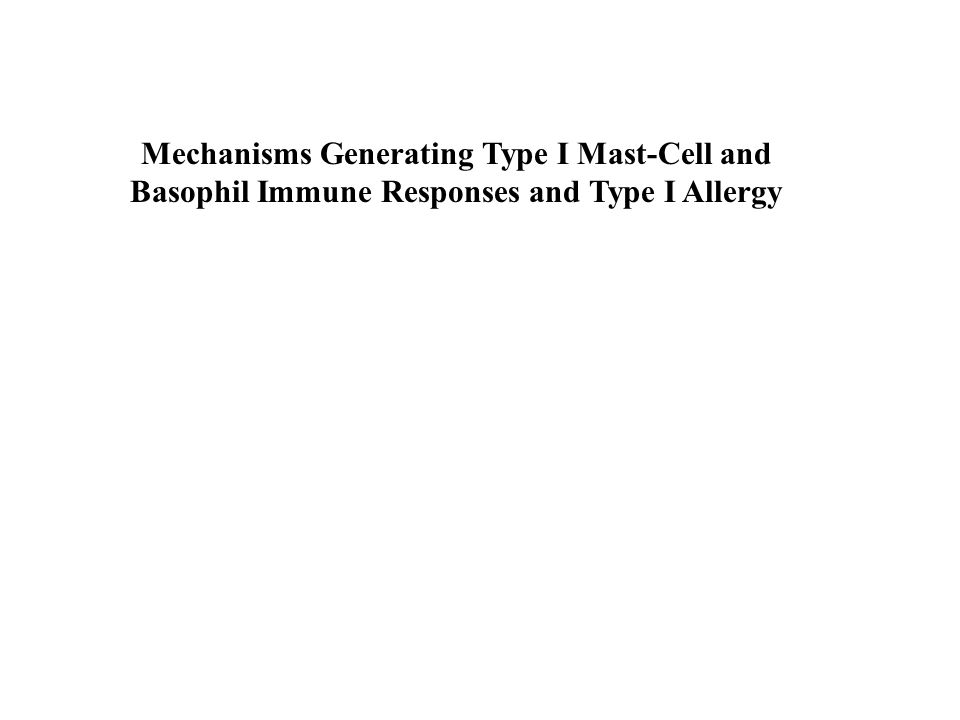 Mechanisms Generating Type I Mast-Cell and Basophil Immune Responses and Type I Allergy