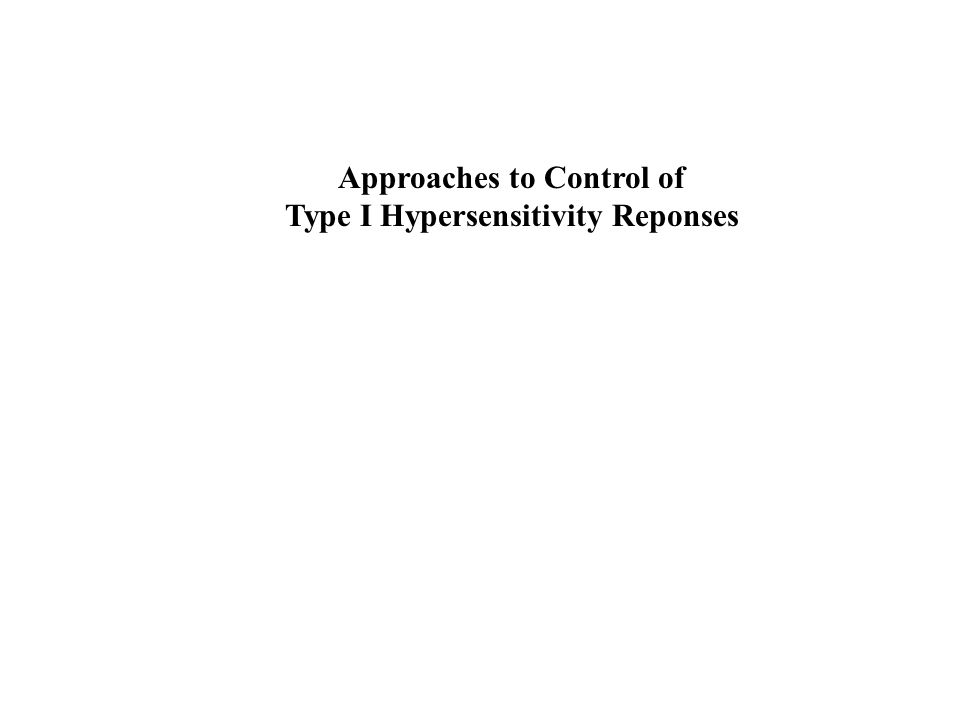Approaches to Control of Type I Hypersensitivity Reponses