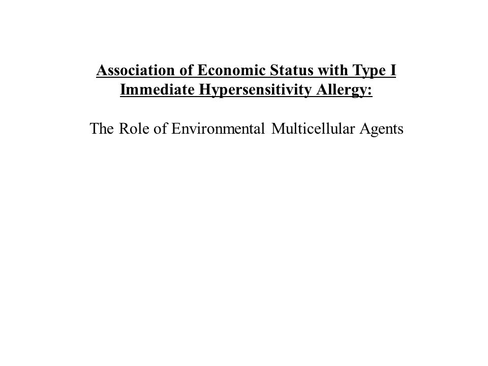 Association of Economic Status with Type I Immediate Hypersensitivity Allergy: The Role of Environmental Multicellular Agents