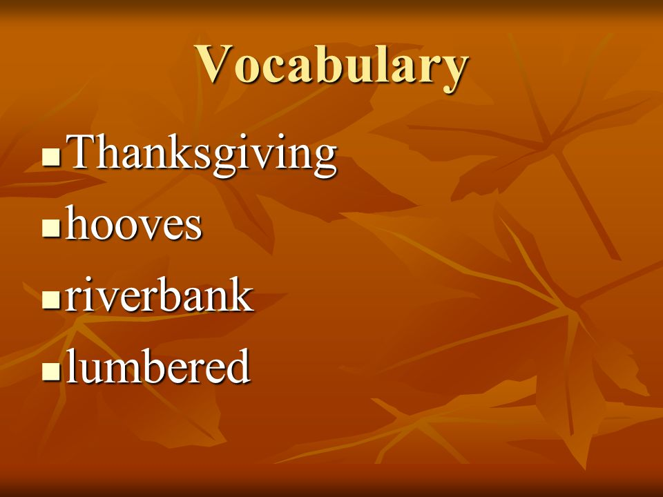 Vocabulary Thanksgiving hooves riverbank lumbered
