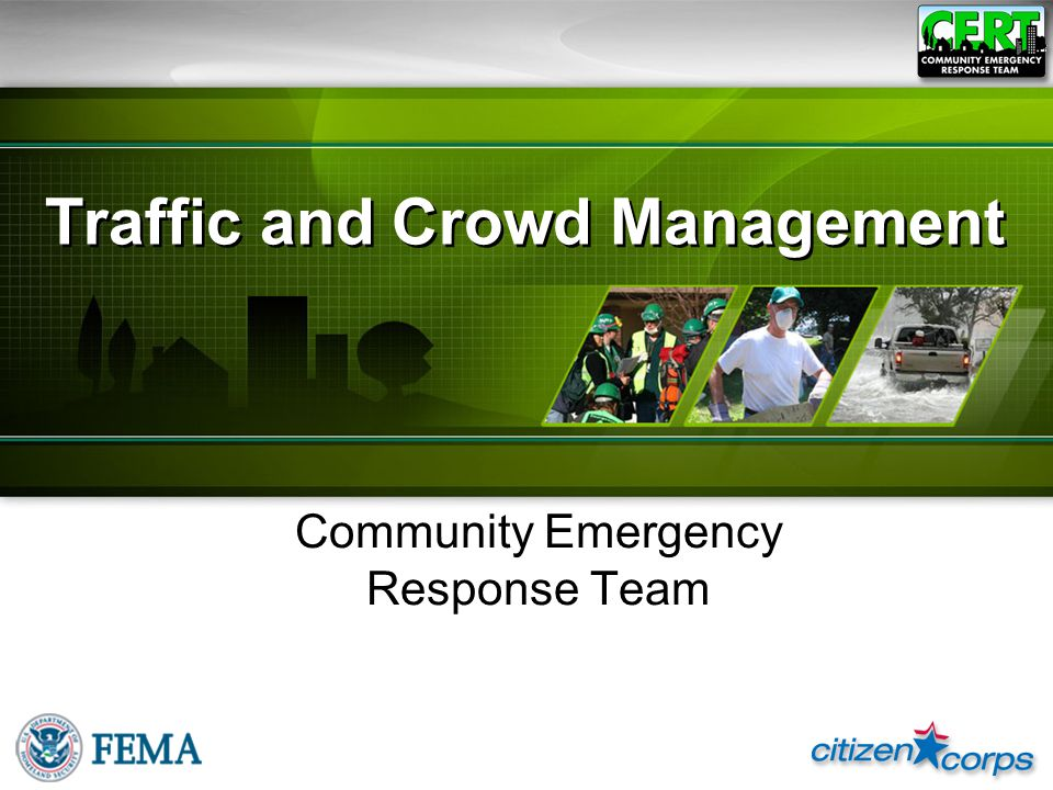 Traffic and Crowd Management Community Emergency Response Team