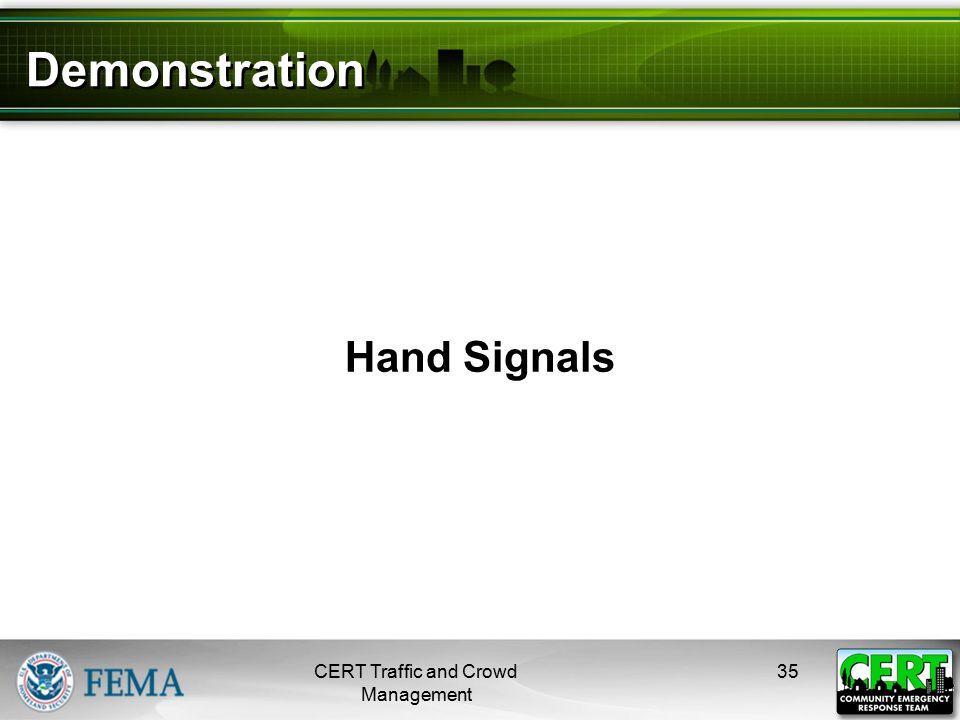 Demonstration Hand Signals CERT Traffic and Crowd Management 35
