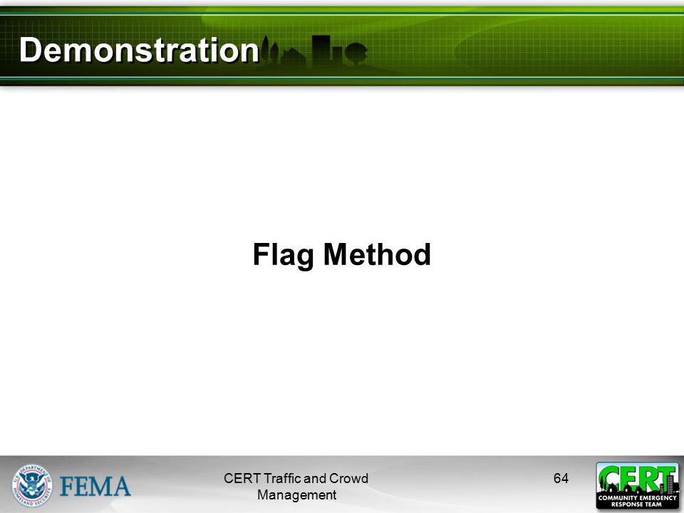 Demonstration Flag Method CERT Traffic and Crowd Management 64