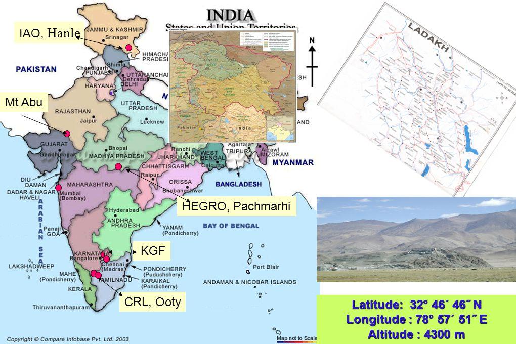 IAO, Hanle CRL, Ooty KGF HEGRO, Pachmarhi Latitude: 32° 46΄ 46˝ N Longitude : 78° 57΄ 51˝ E Altitude : 4300 m Mt Abu