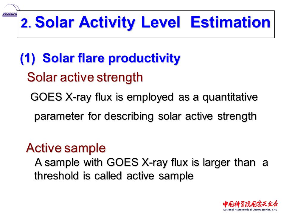 2. Solar Activity Level Estimation (1) Solar flare productivity Solar active strength Solar active strength GOES X-ray flux is employed as a quantitat