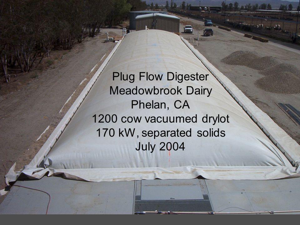 Plug Flow Digester Meadowbrook Dairy Phelan, CA 1200 cow vacuumed drylot 170 kW, separated solids July 2004