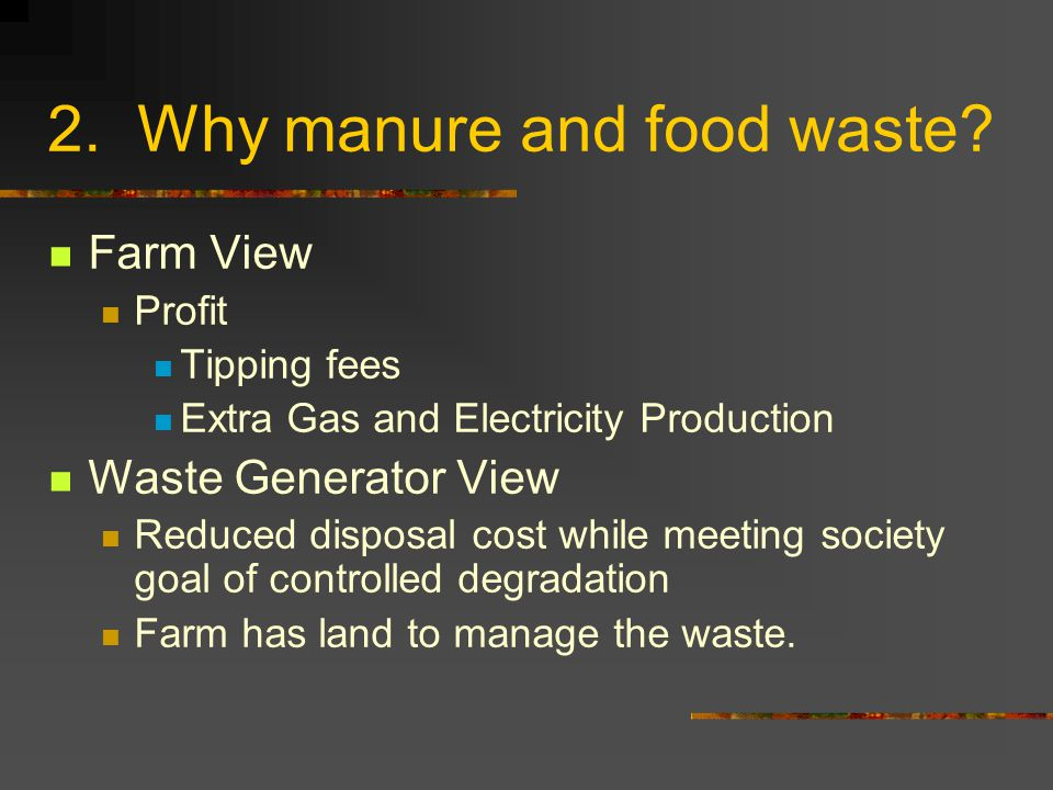 2. Why manure and food waste.