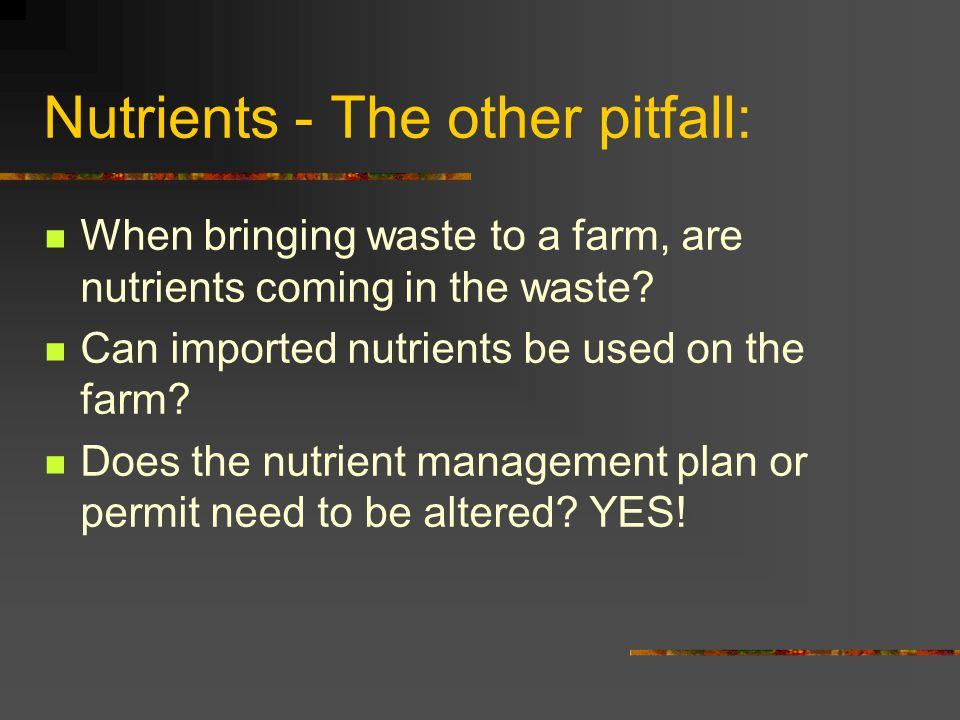 Nutrients - The other pitfall: When bringing waste to a farm, are nutrients coming in the waste.