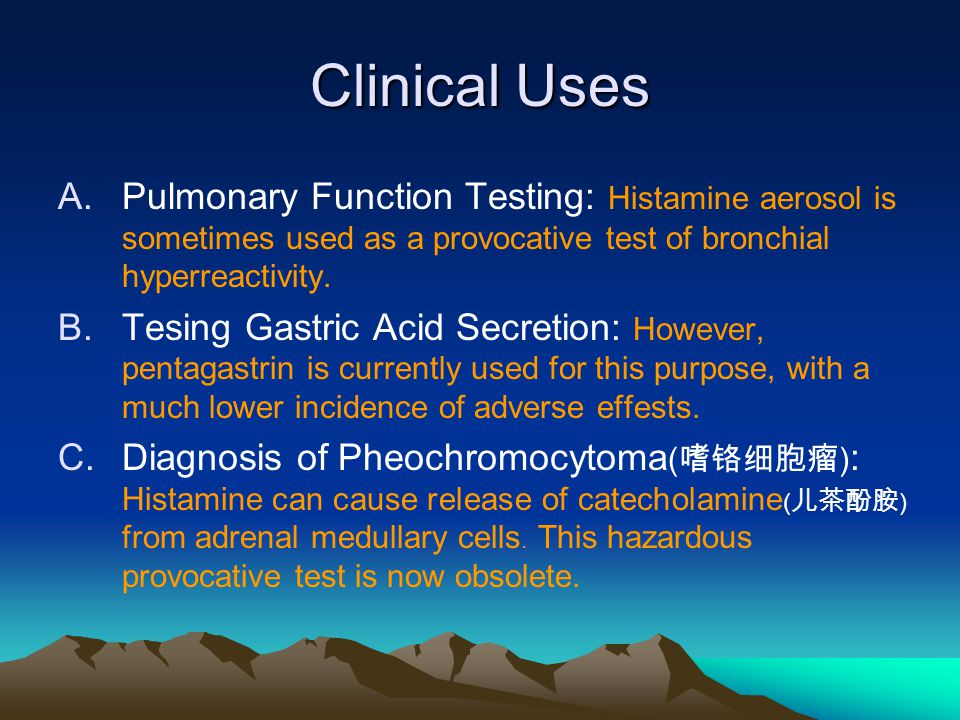 Clinical Uses A.Pulmonary Function Testing: Histamine aerosol is sometimes used as a provocative test of bronchial hyperreactivity.