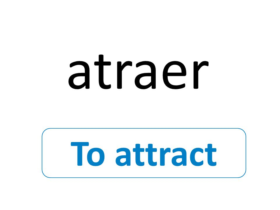 To attract atraer