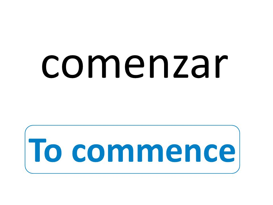 To commence comenzar