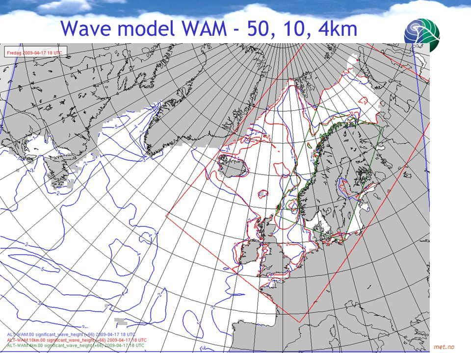 Meteorologisk institutt met.no Wave model WAM - 50, 10, 4km