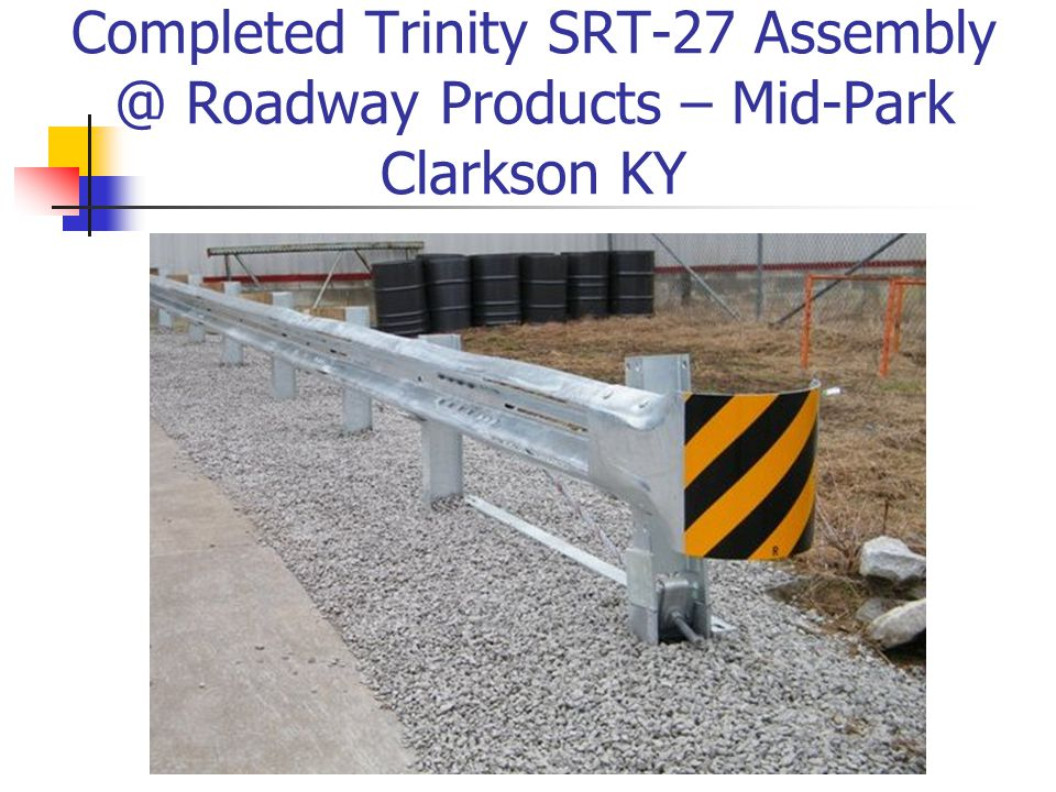 Completed Trinity SRT-27 Assembly @ Roadway Products – Mid-Park Clarkson KY