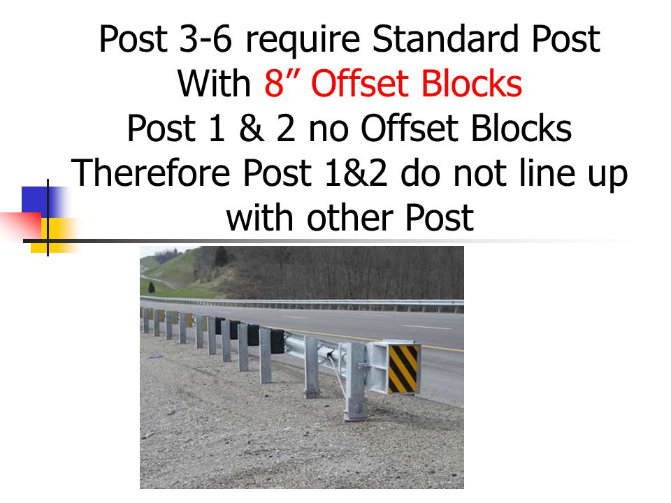 "Post 3-6 require Standard Post With 8"" Offset Blocks Post 1 & 2 no Offset Blocks Therefore Post 1&2 do not line up with other Post"