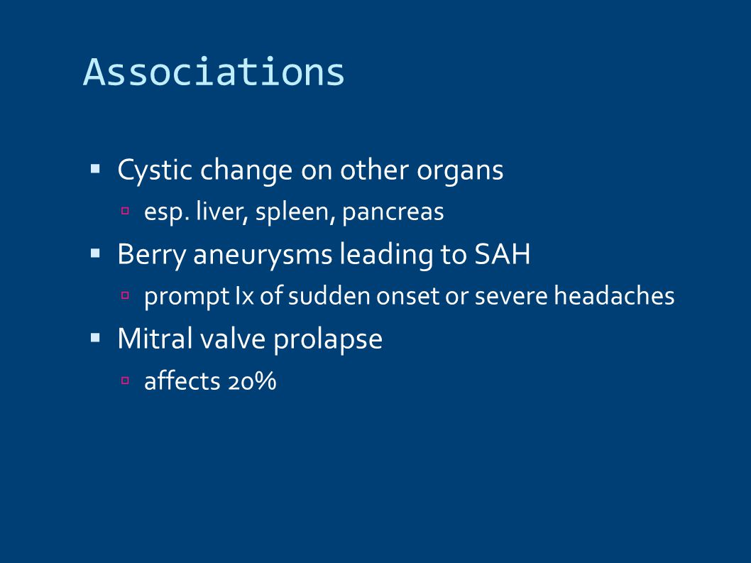 Associations  Cystic change on other organs  esp.