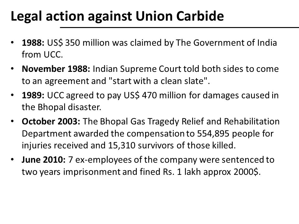 Legal action against Union Carbide 1988: US$ 350 million was claimed by The Government of India from UCC.