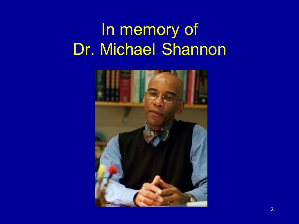 2 In memory of Dr. Michael Shannon