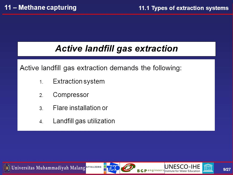20/27 11 – Methane capturing Explosive conditions  Landfill gas contains methane  Explosive conditions of methane in air achieved between 5 - 15%  Over extraction of the extraction system could result into high infiltration of ambient air and explosive conditions could be reached  Monitoring again is essential.
