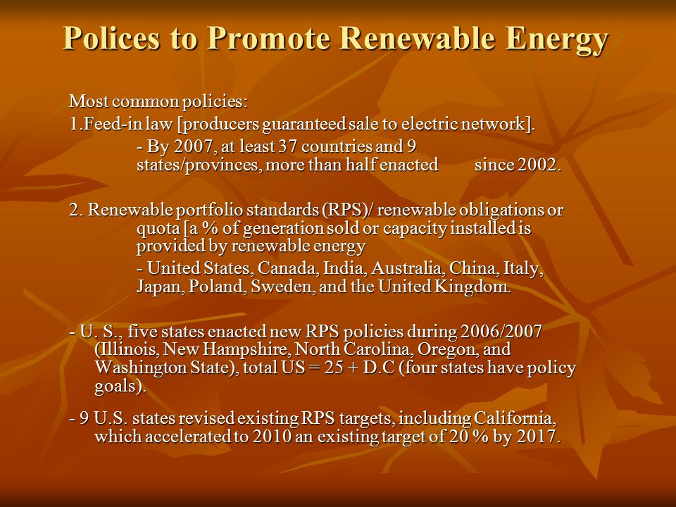 Polices to Promote Renewable Energy Most common policies: 1.Feed-in law [producers guaranteed sale to electric network].