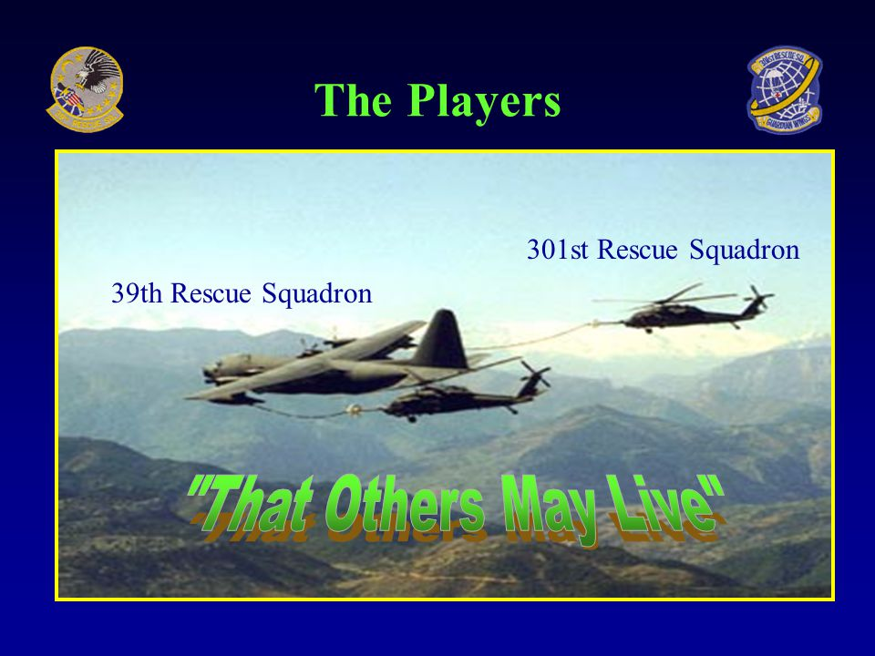 HC-130 and HH-60 Search and Rescue Operations LTC Bob Raskey