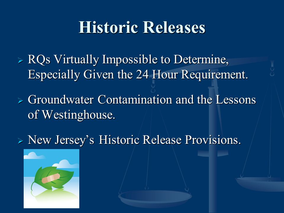 Historic Releases  RQs Virtually Impossible to Determine, Especially Given the 24 Hour Requirement.